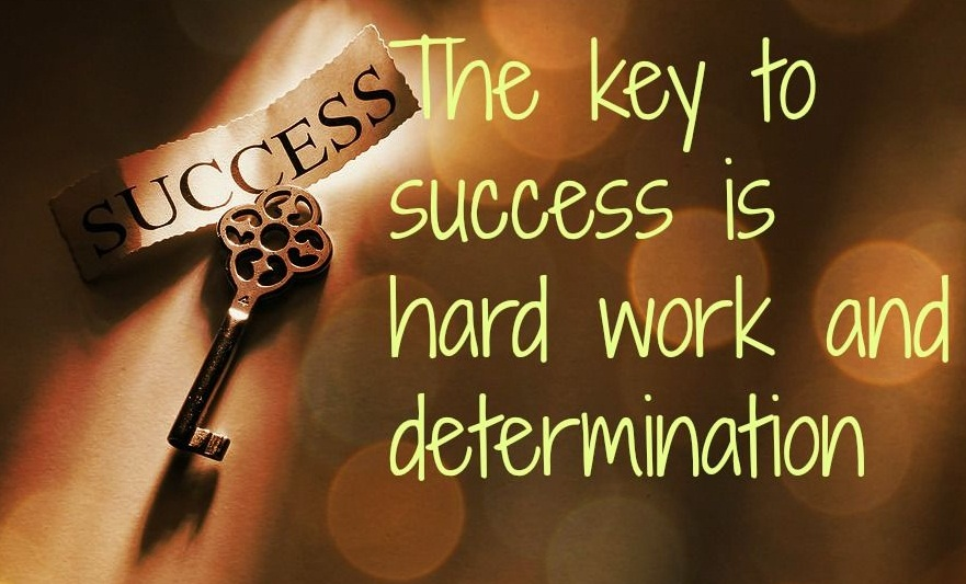 Hard Work is the Key to Sucess